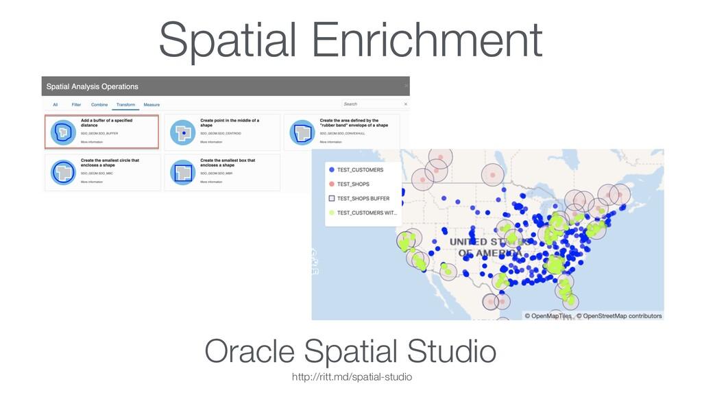 Spatial Enrichment Oracle Spatial Studio http:/...