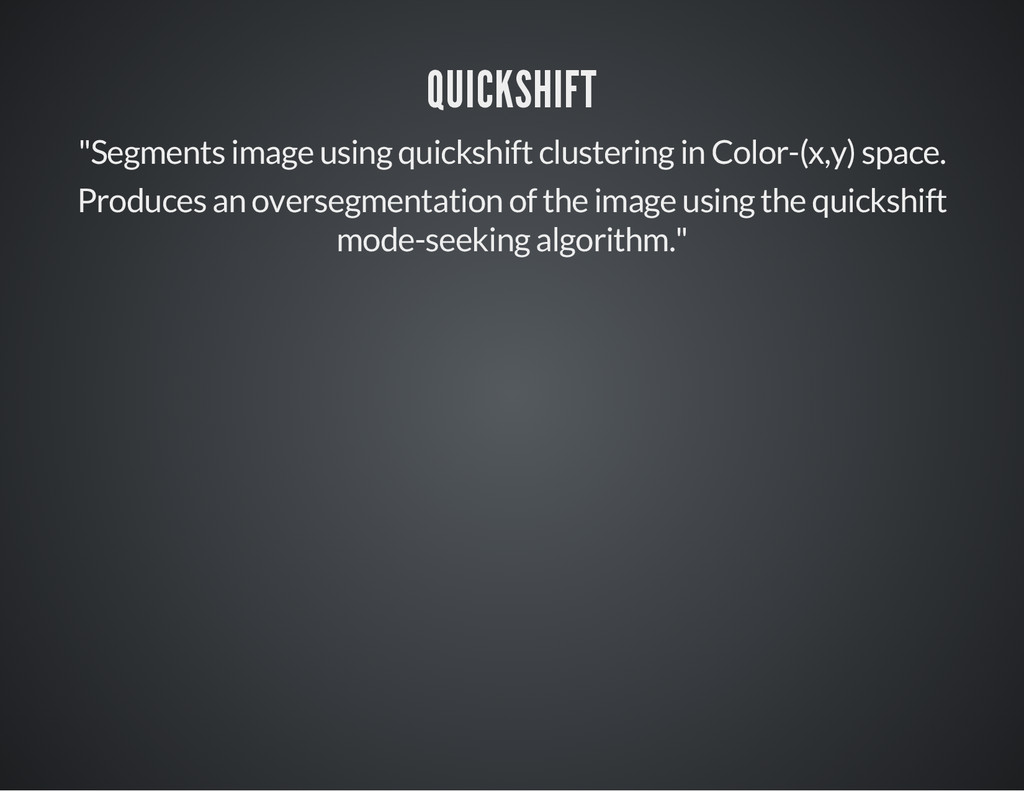 "QUICKSHIFT ""Segments image using quickshift clu..."