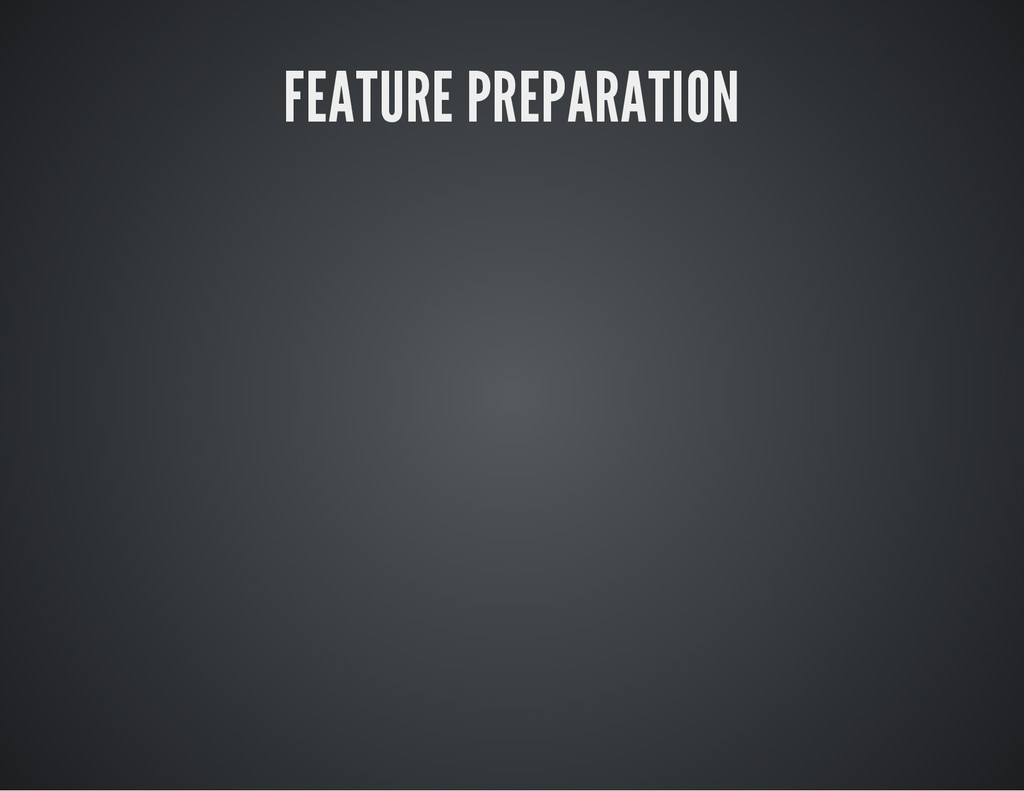 FEATURE PREPARATION