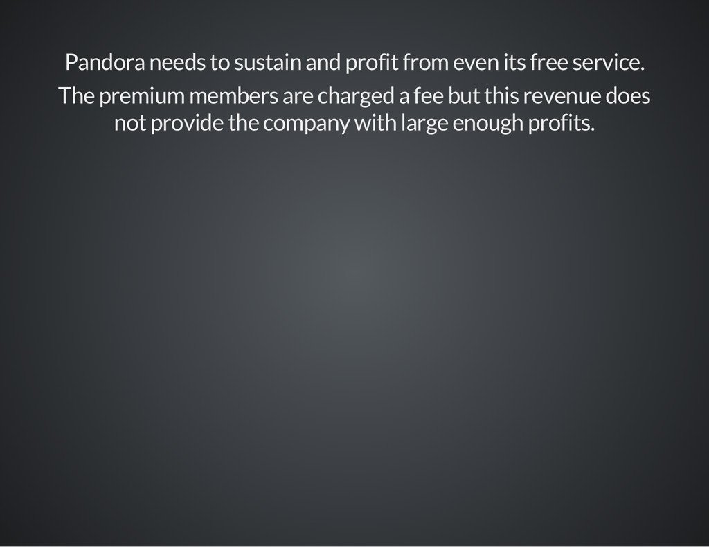 Pandora needs to sustain and profit from even i...