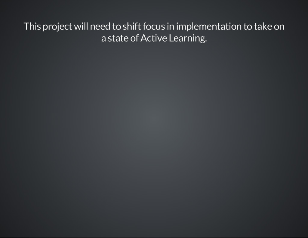 This project will need to shift focus in implem...