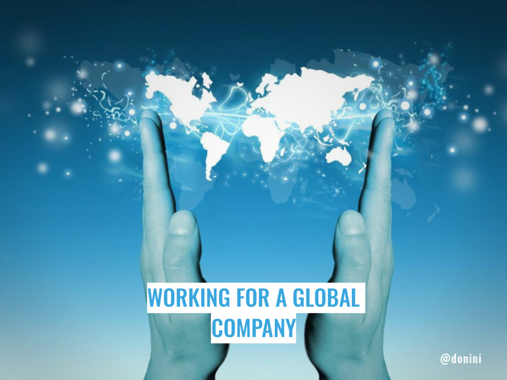 WORKING FOR A GLOBAL COMPANY @donini