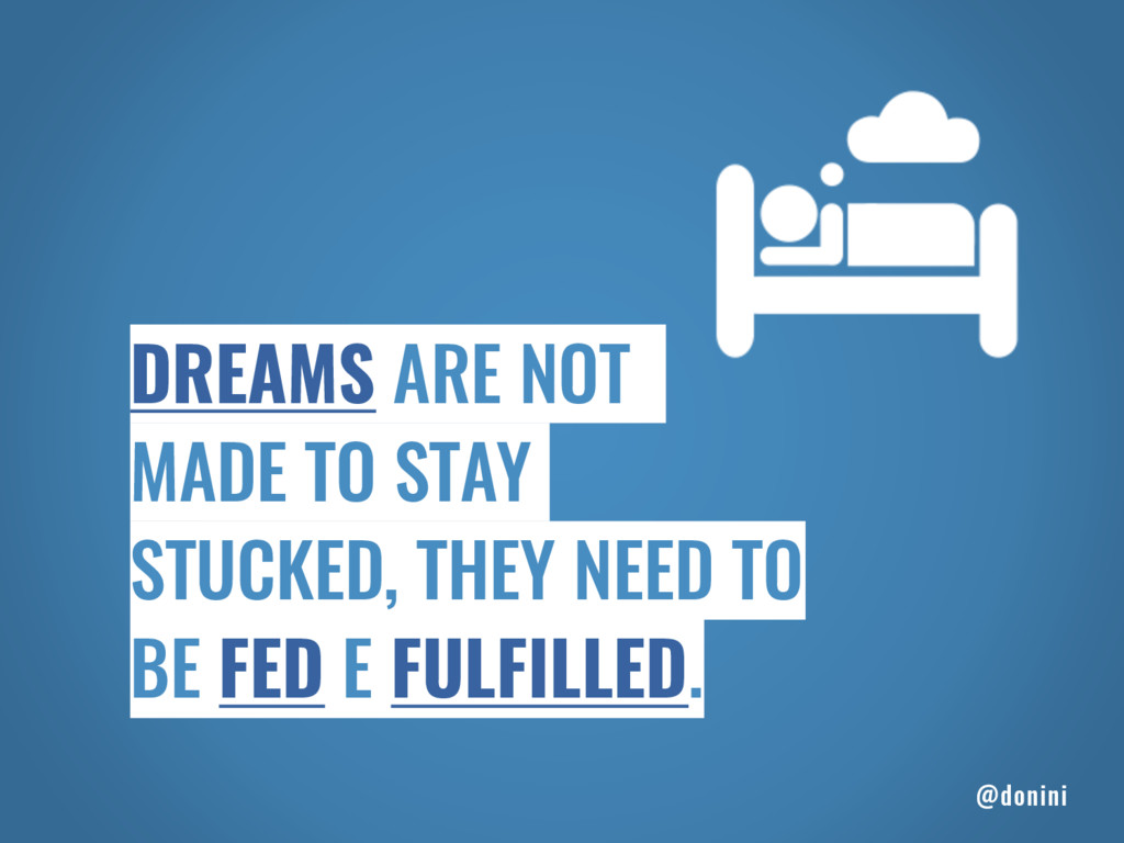 DREAMS ARE NOT MADE TO STAY STUCKED, THEY NEED ...