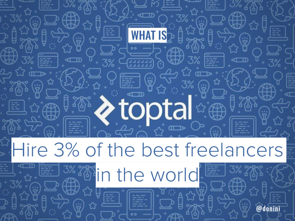 WHAT IS Hire 3% of the best freelancers in the ...