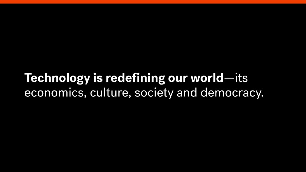 Technology is redefining our world—its economics...