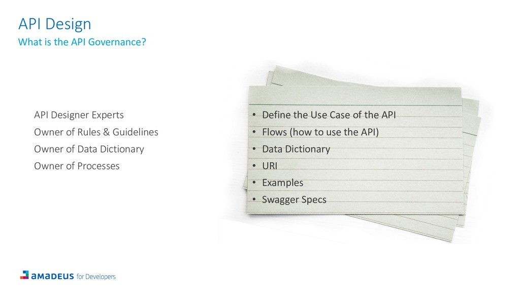 API Design What is the API Governance? • Define...
