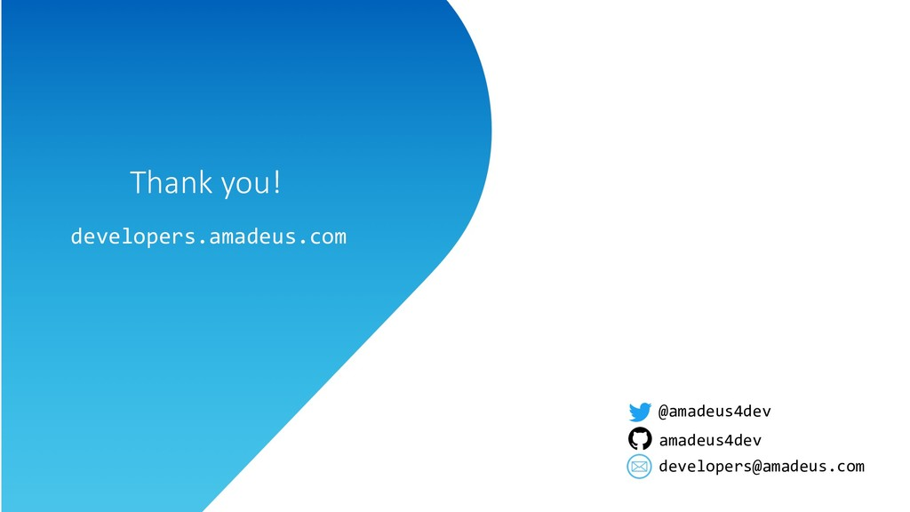 Thank you! Thank you! developers.amadeus.com @a...