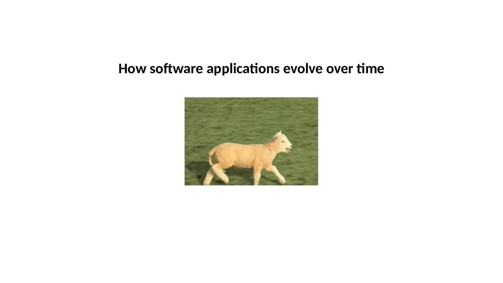 How sofware appicatons evove over tme