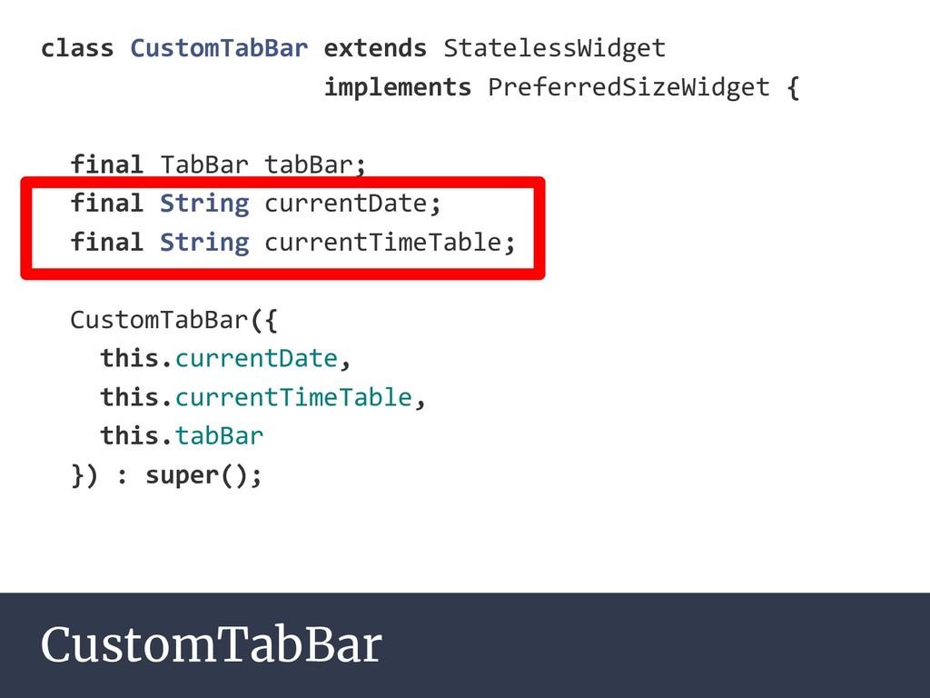 CustomTabBar class CustomTabBar extends Statele...
