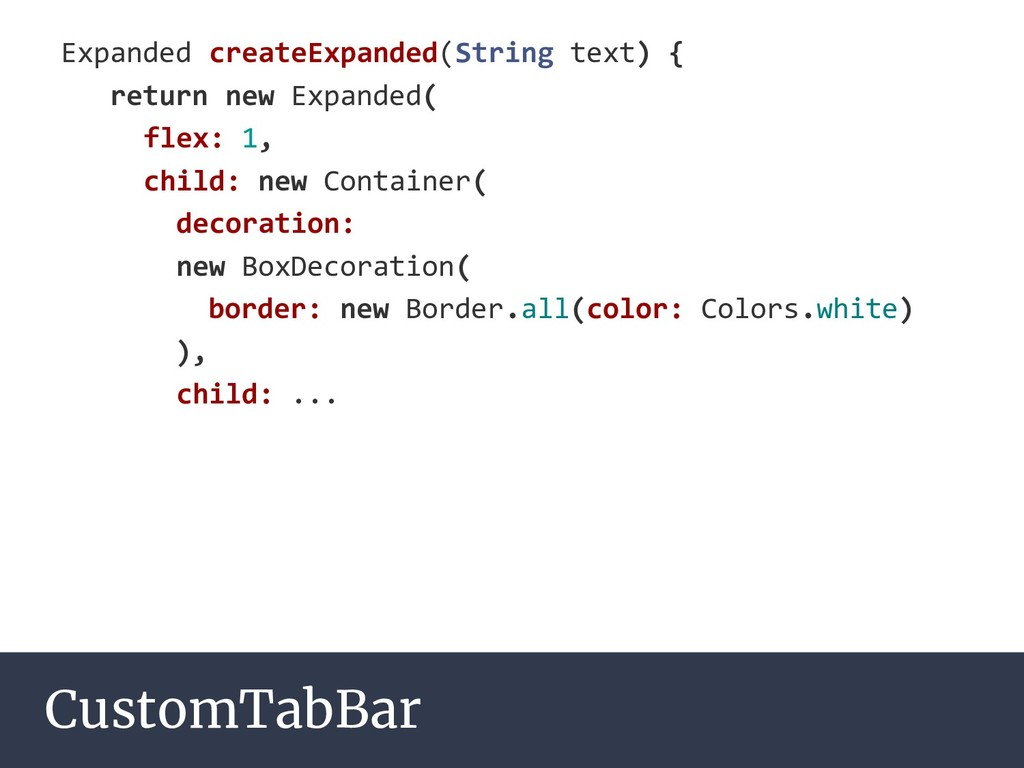CustomTabBar Expanded createExpanded(String tex...