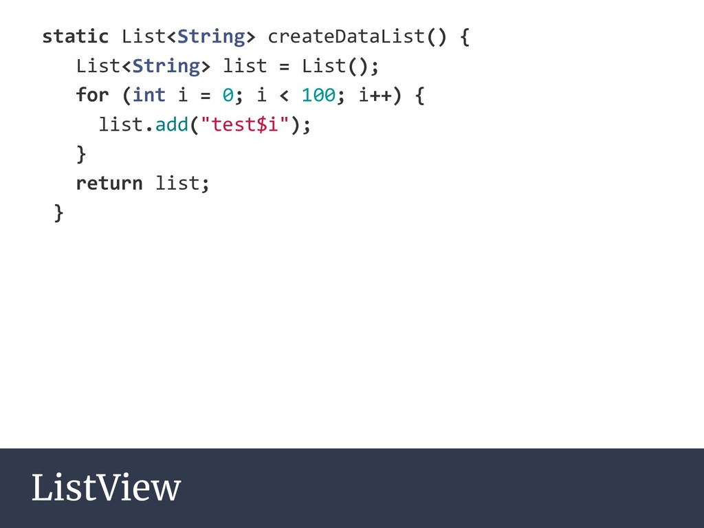 ListView static List<String> createDataList() {...