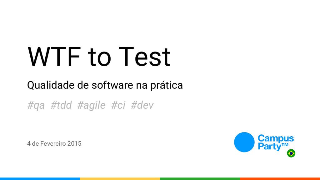 WTF to Test Qualidade de software na prática 4 ...