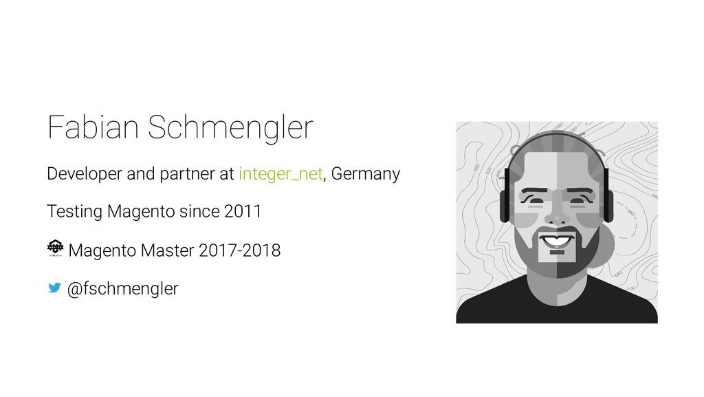 Fabian Schmengler Developer and partner at inte...