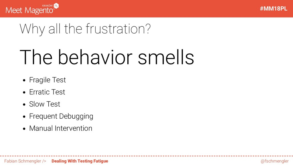 Why all the frustration? The behavior smells Fr...