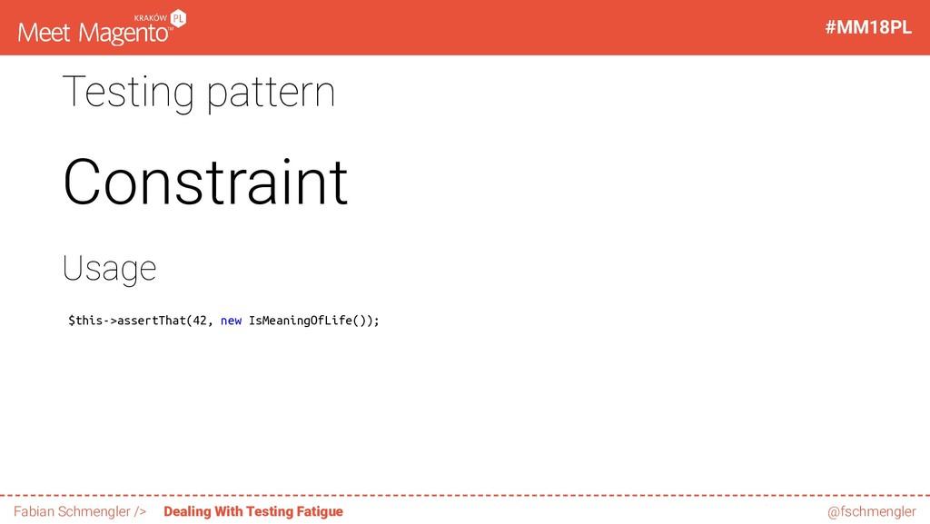 Testing pattern Constraint Usage $this->assertT...