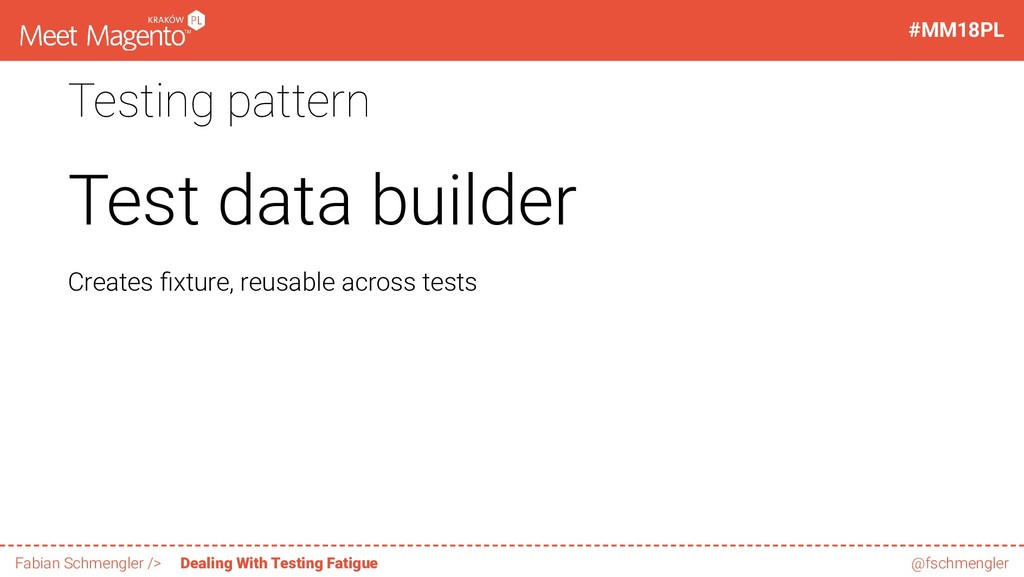 Testing pattern Test data builder Creates xture...