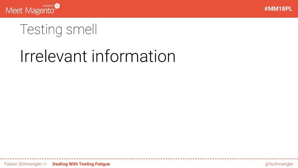Testing smell Irrelevant information 34 / 60 #M...