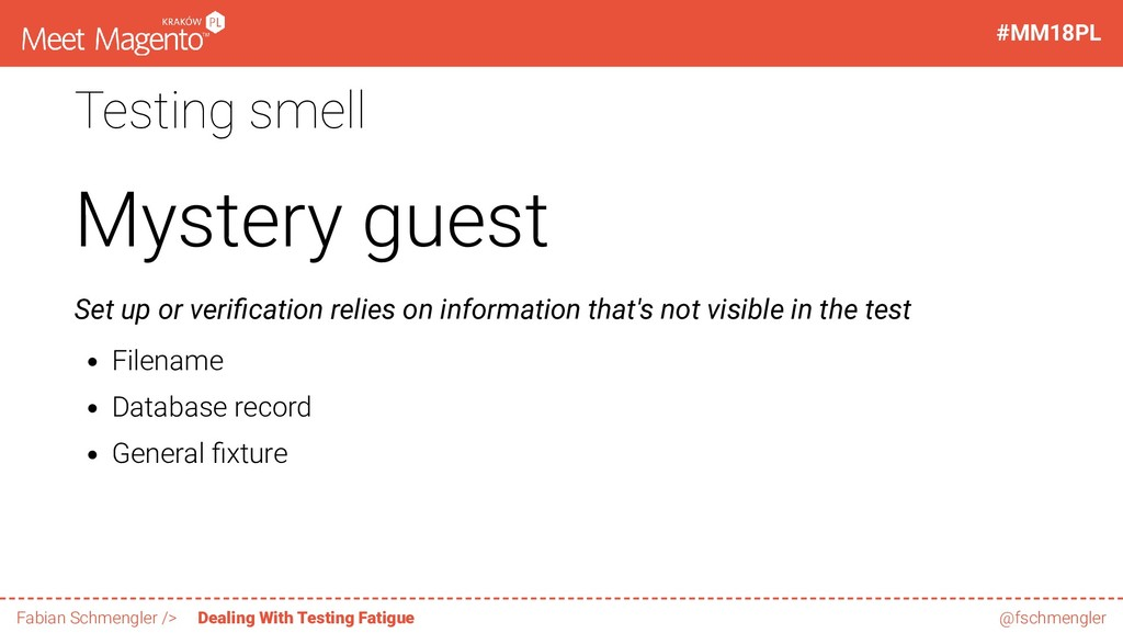 Testing smell Mystery guest Set up or veri cati...