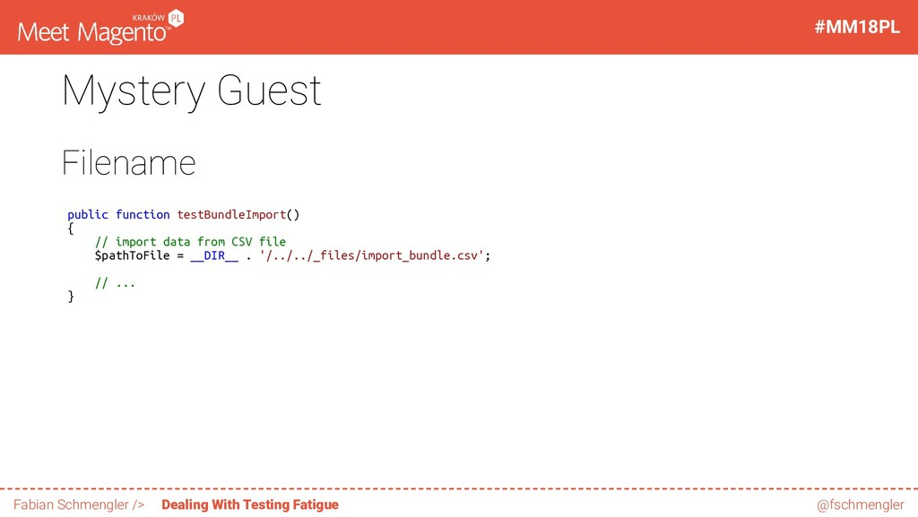 Mystery Guest Filename public function testBund...