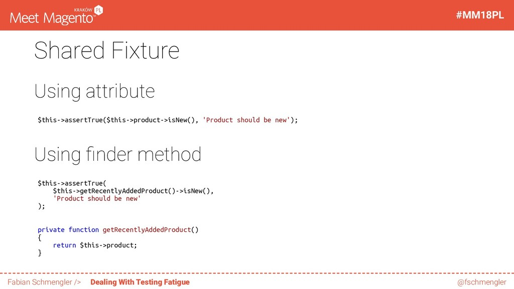 Shared Fixture Using attribute $this->assertTru...