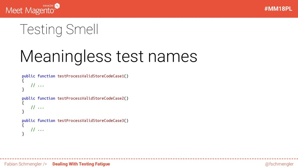 Testing Smell Meaningless test names public fun...