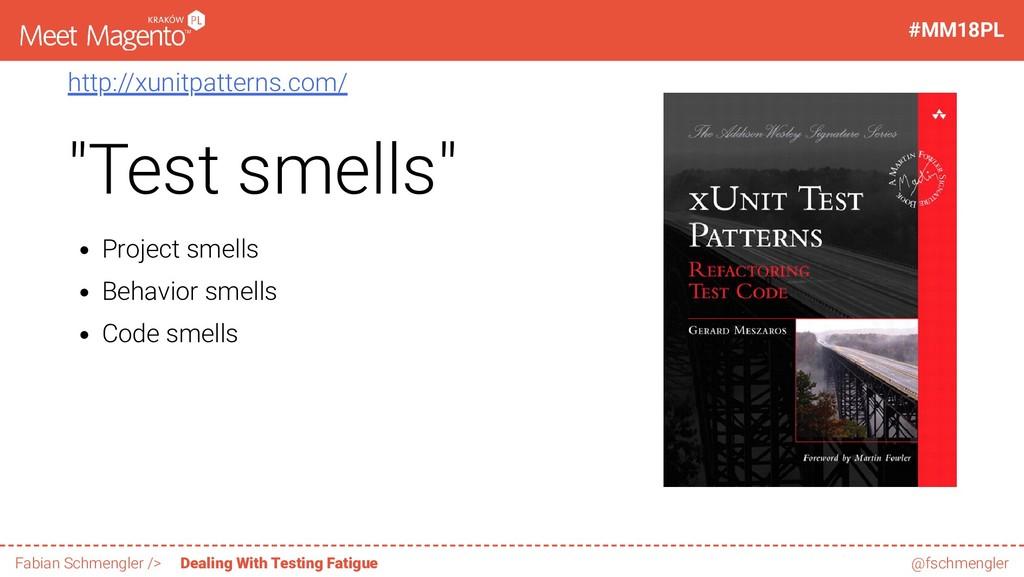 "http://xunitpatterns.com/ ""Test smells"" Project..."