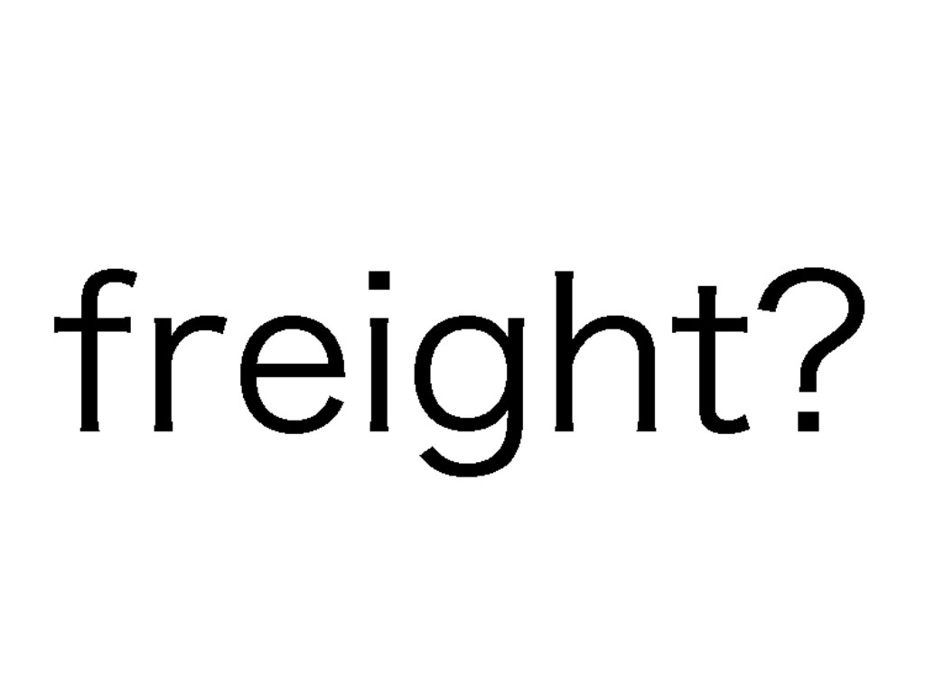 freight?