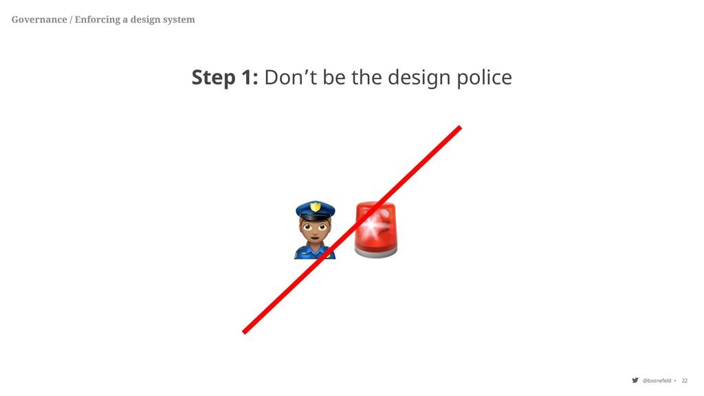 @bsonefeld • 22 Governance / Enforcing a design...