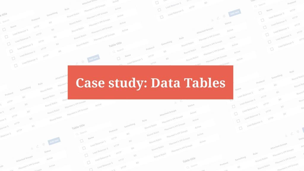 @bsonefeld • 42 Case study: Data Tables