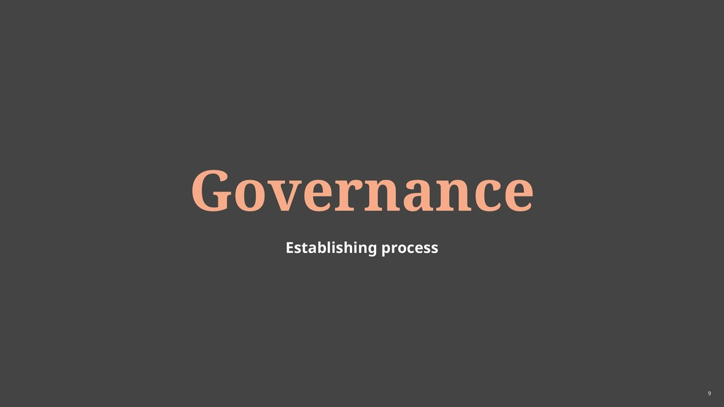 9 Governance Establishing process