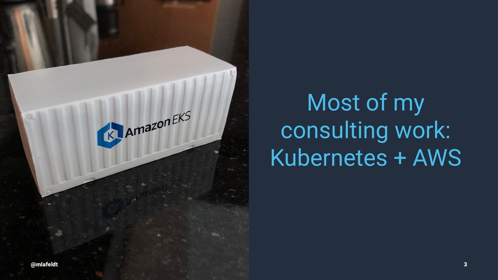 Most of my consulting work: Kubernetes + AWS @m...
