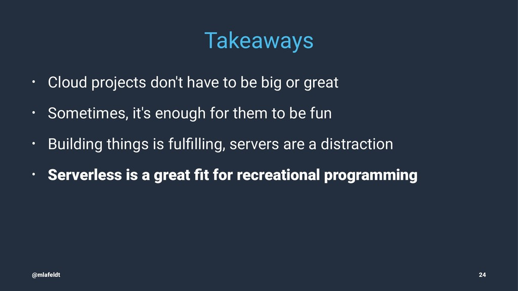 Takeaways • Cloud projects don't have to be big...