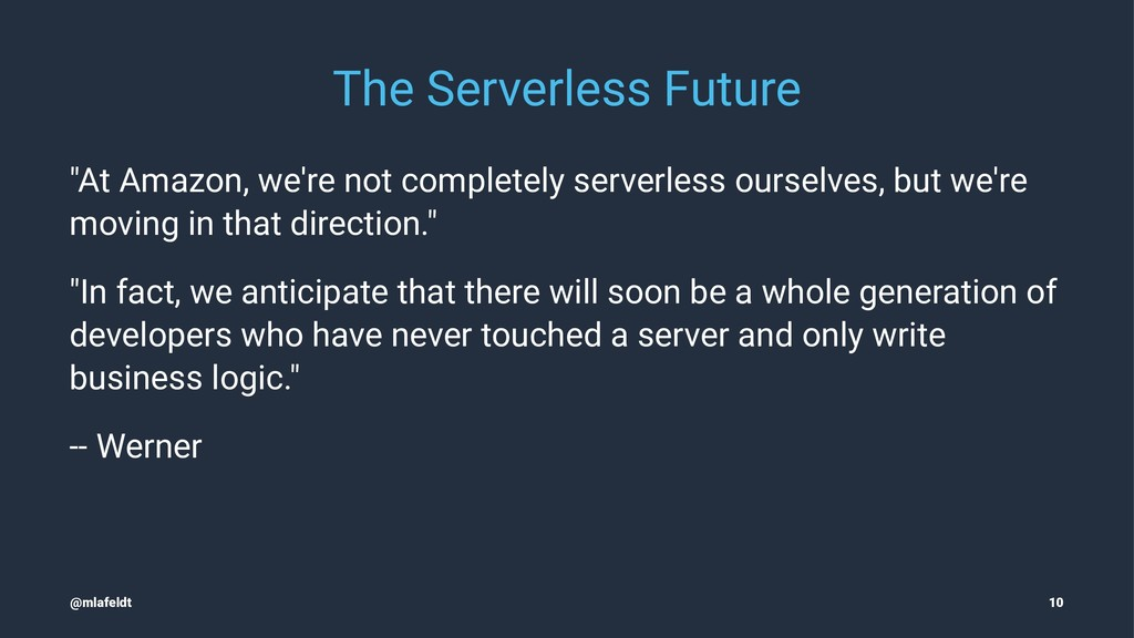 "The Serverless Future ""At Amazon, we're not com..."
