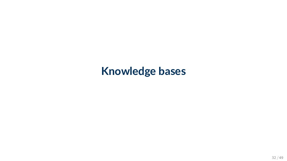 Knowledge bases 32 / 49