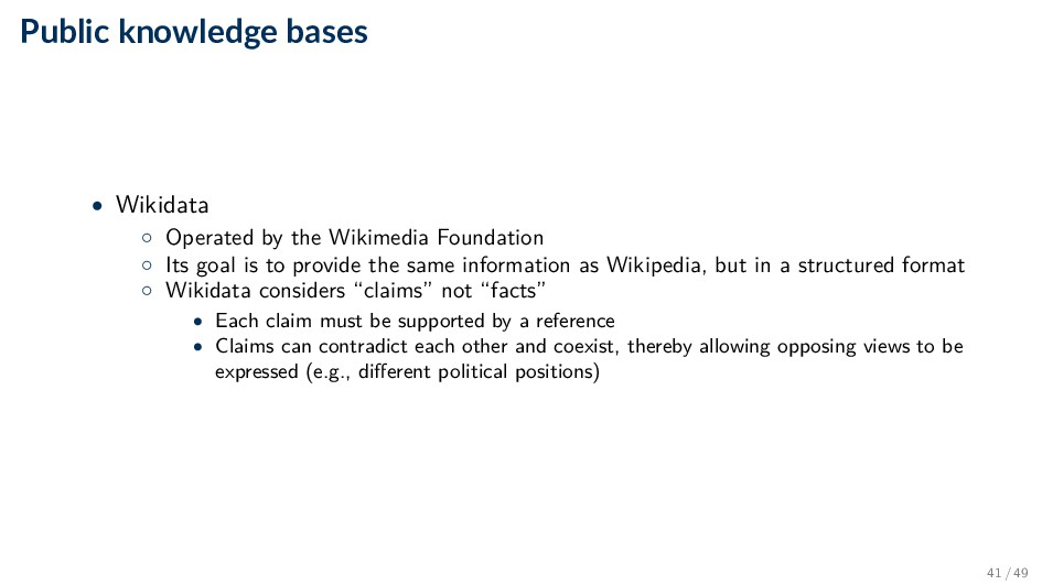 Public knowledge bases • Wikidata ◦ Operated by...