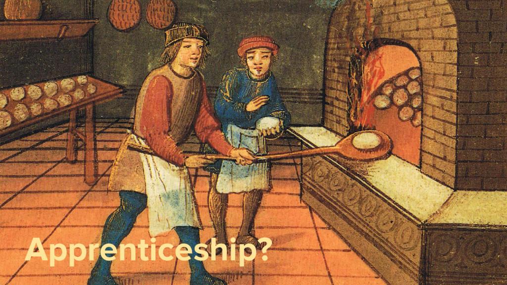 Apprenticeship?