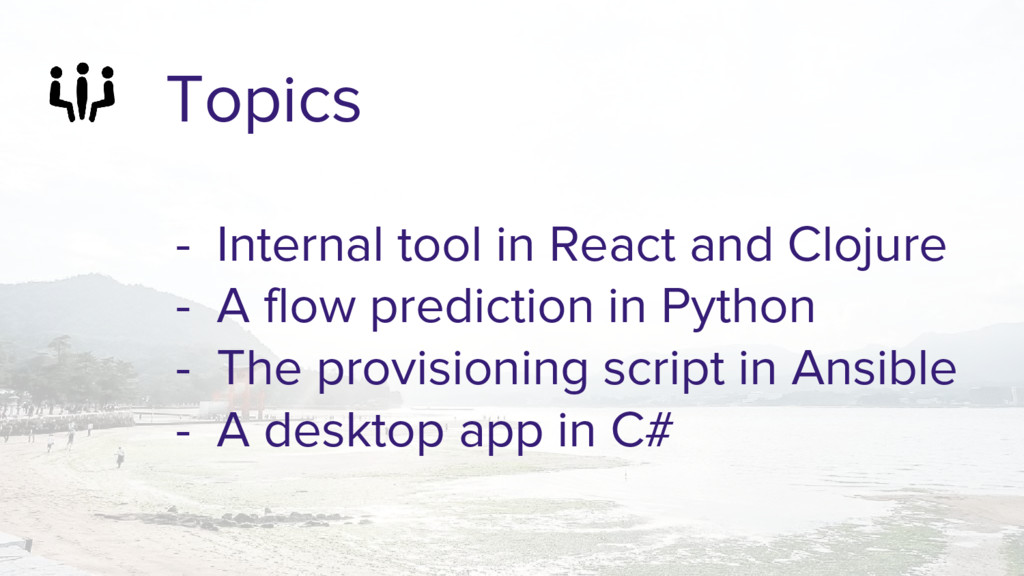 Topics - Internal tool in React and Clojure - A...