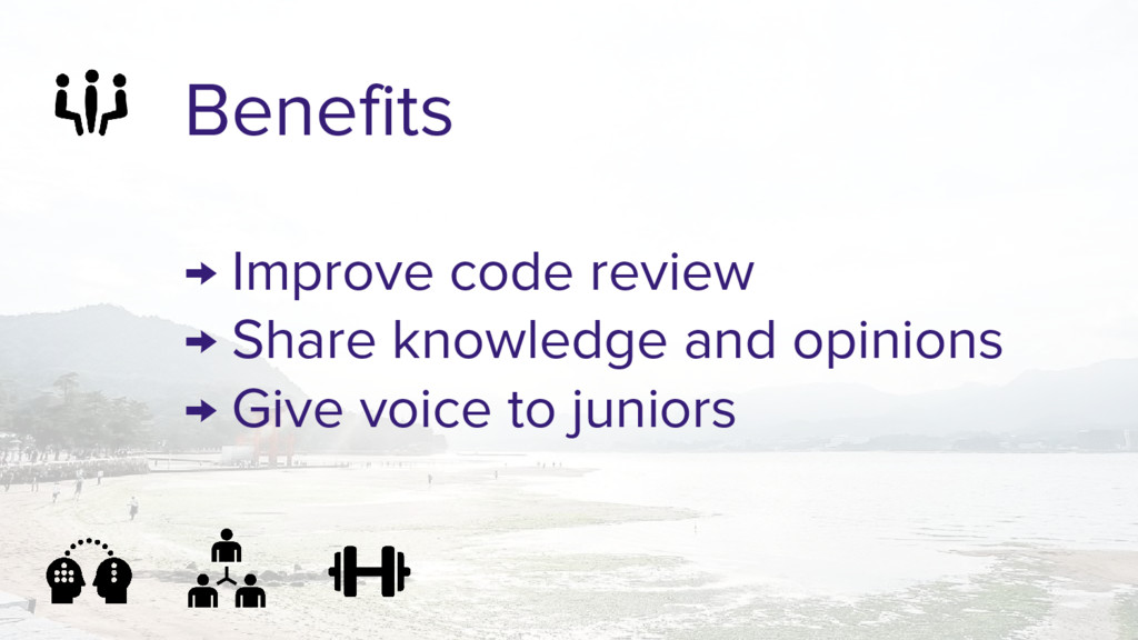 Benefits → Improve code review → Share knowledg...