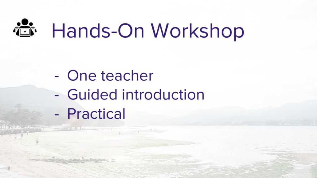 Hands-On Workshop - One teacher - Guided introd...