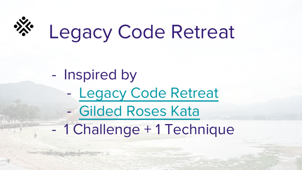 Legacy Code Retreat - Inspired by - Legacy Code...