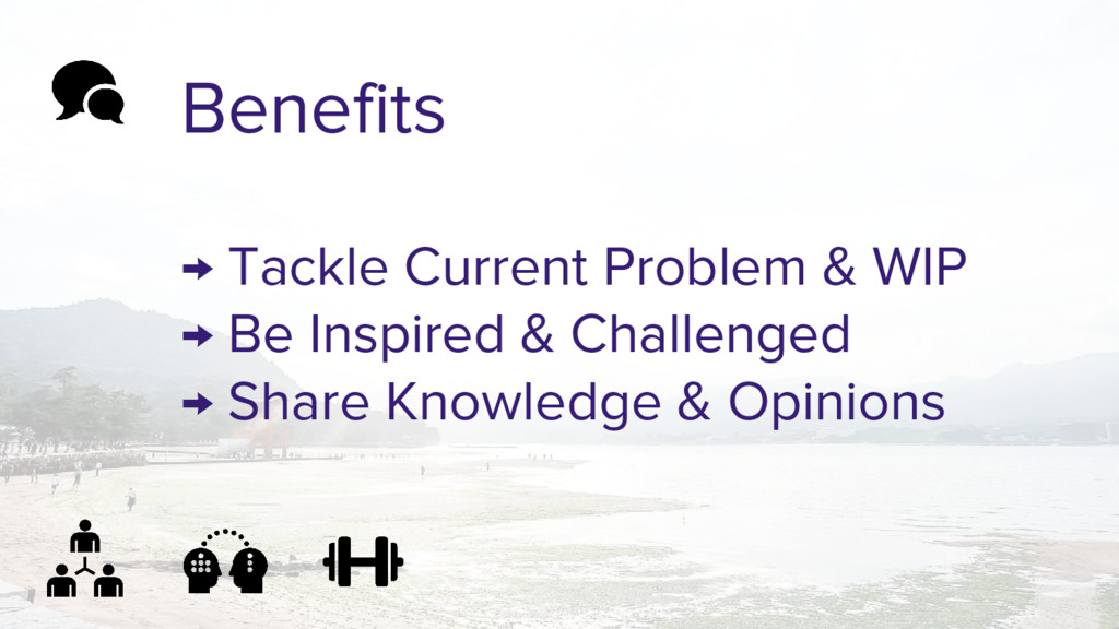 Benefits → Tackle Current Problem & WIP → Be In...