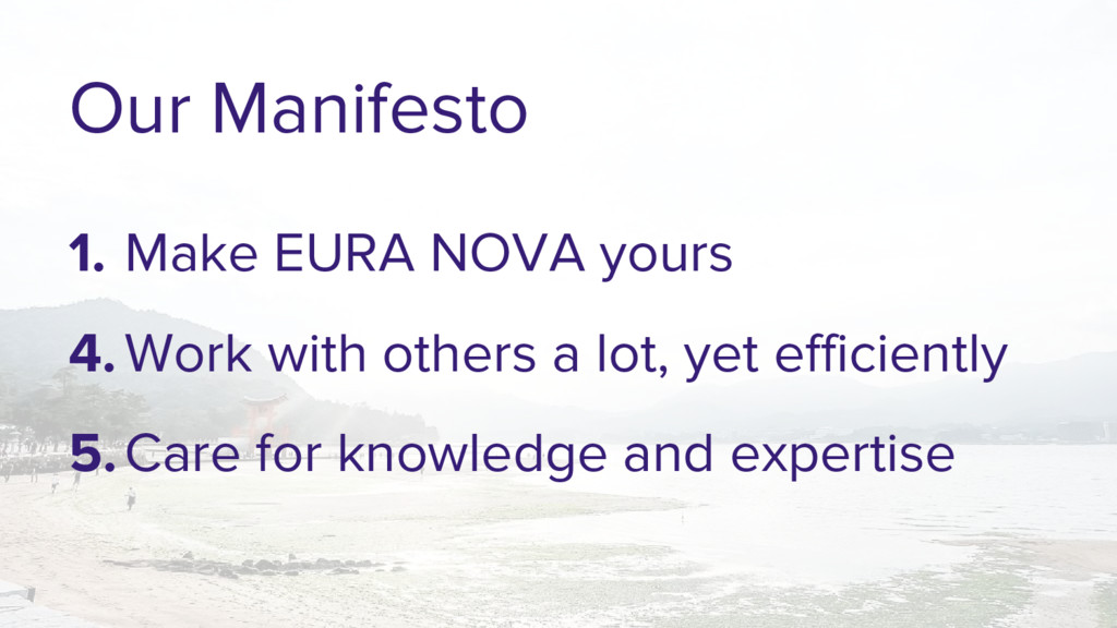 Our Manifesto 1. Make EURA NOVA yours 4.Work wi...