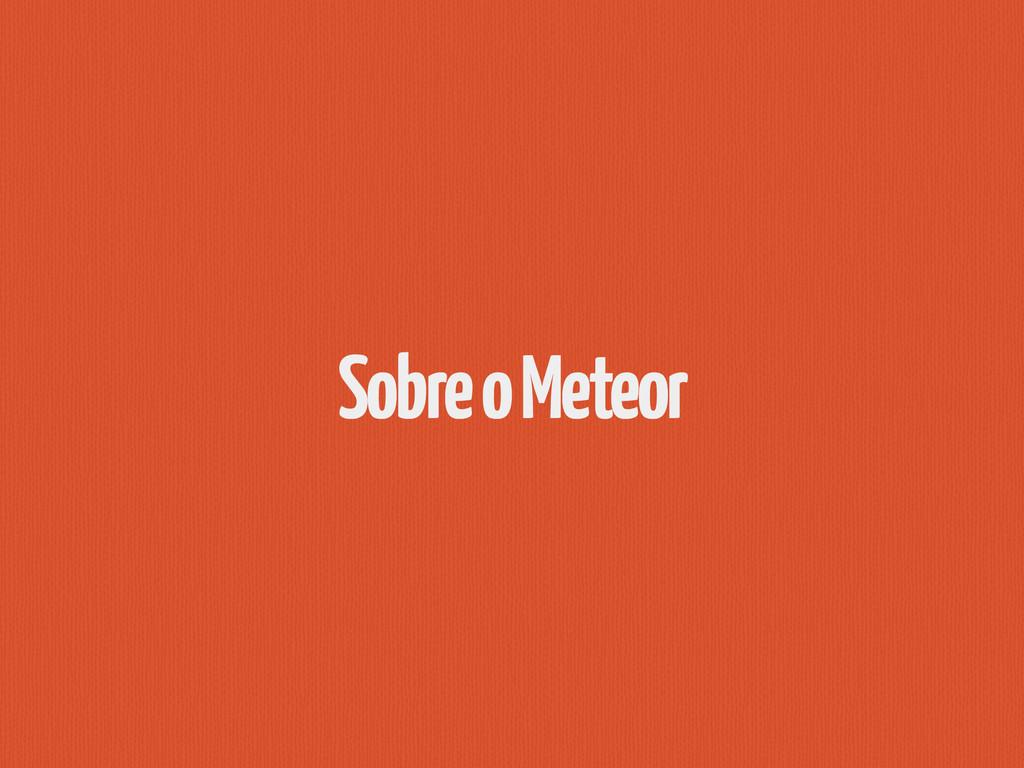 Sobre o Meteor