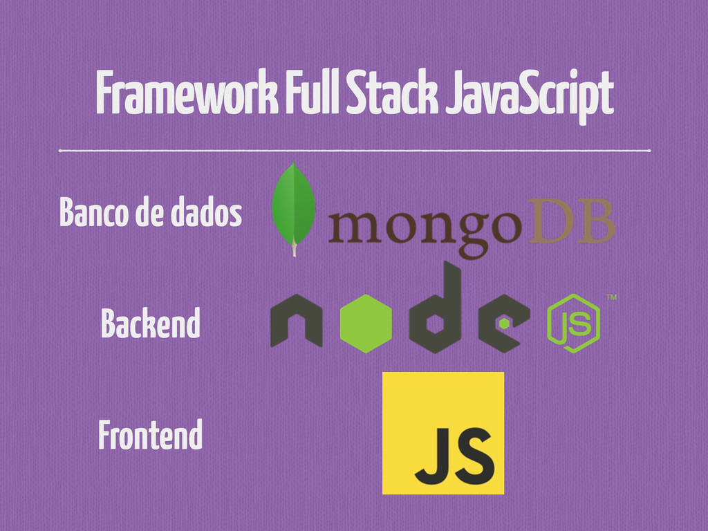 Framework Full Stack JavaScript Banco de dados ...