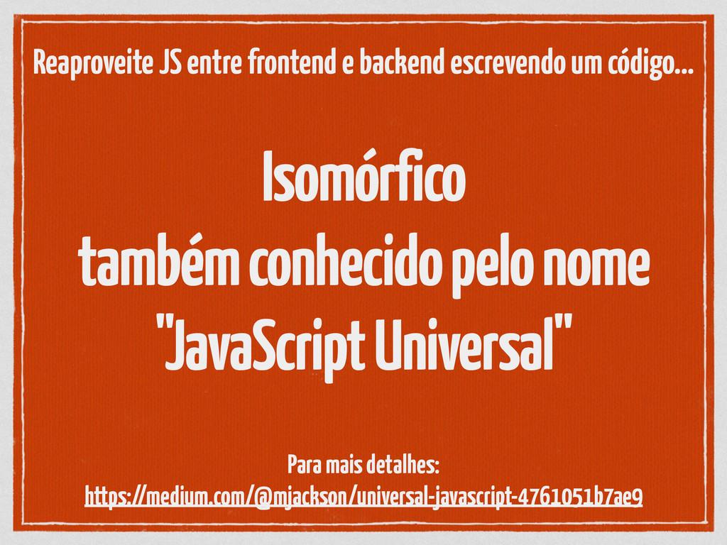 """Isomórfico também conhecido pelo nome """"JavaSc..."""