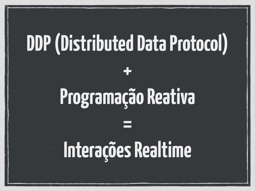 DDP (Distributed Data Protocol) + Programação...