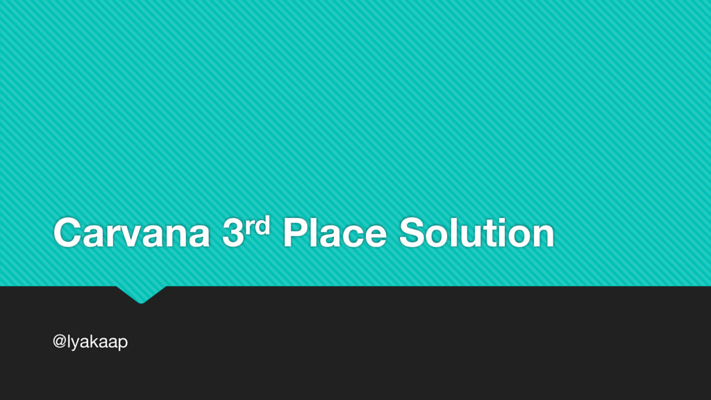 Carvana 3rd Place Solution @lyakaap
