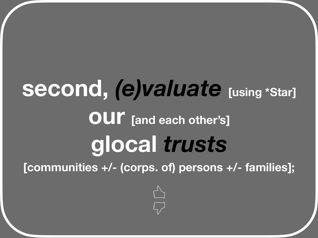 second, (e)valuate [using *Star] our [and each ...
