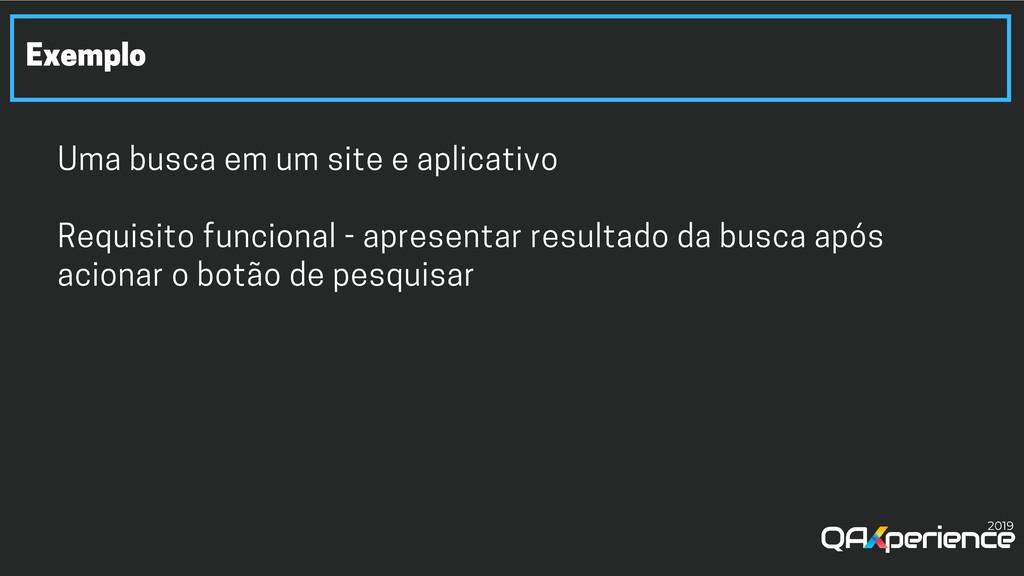Exemplo Uma busca em um site e aplicativo Requi...