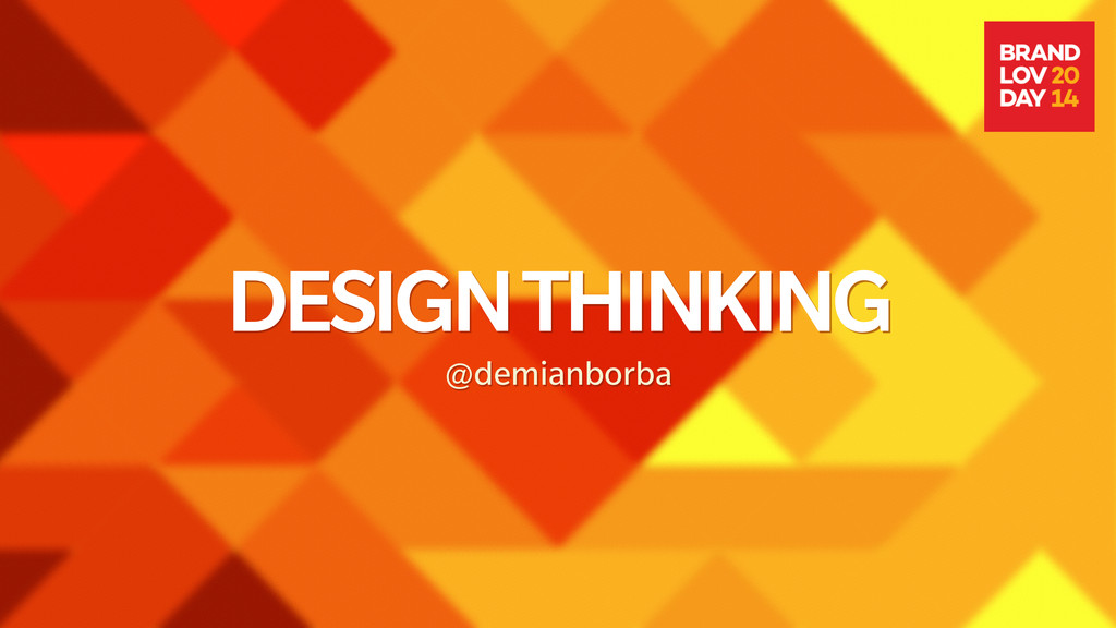 DESIGN THINKING @demianborba
